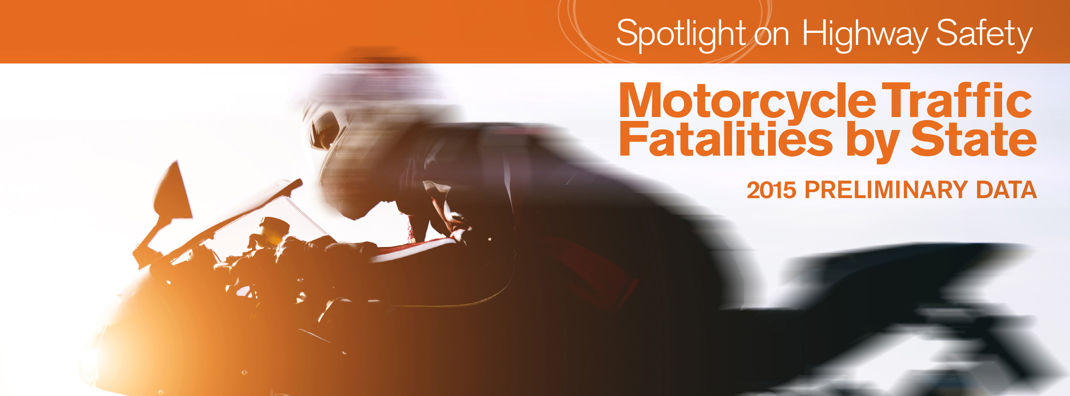Motorcyclist Traffic Fatalities by State: 2015 Preliminary Data