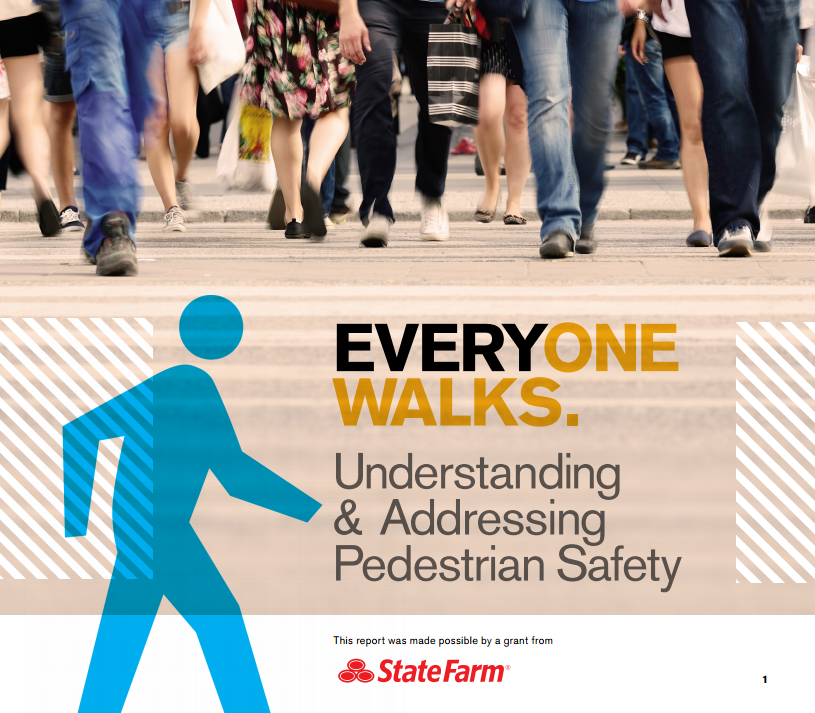Everyone Walks. Understanding and Addressing Pedestrian Safety