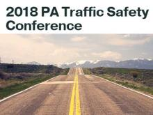 2018 PA Traffic Safety Conference