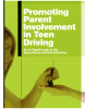 Promoting Parent Involvement in Teen Driving: An In-Depth Look at the Importance and the Initiatives